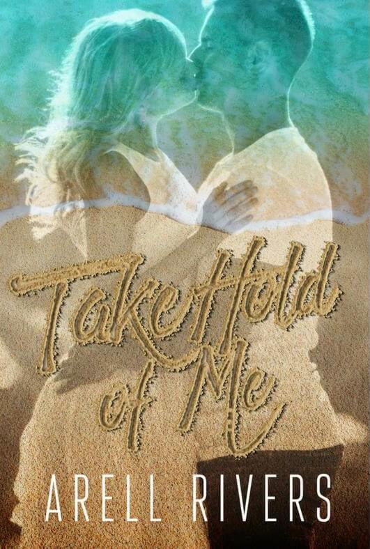 Take Hold of Me (A Hold Series Spin-off Book 1) by Arell Rivers