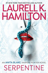 Serpentine (Anita Blake, Vampire Hunter, #26) by Laurell K. Hamilton